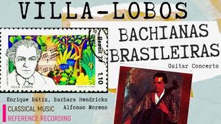Villa-Lobos - Bachianas Brasileiras No.1,2,4,5,6,7,8,9 + Presentation (. : Hendricks, Bátiz)
