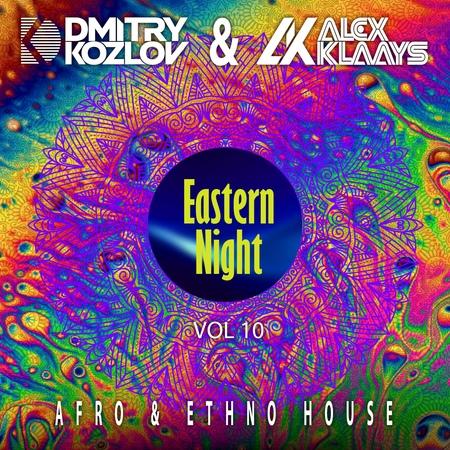 DJ DMITRY KOZLOV DJ ALEX KLAAYS EASTERN NIGHT vol 10 AFRO ETHNO HOUSE