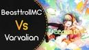 BeasttrollMC vs Varvalian (with NF)! xi - FREEDOM DiVE (elchxyrlia) [Arles]