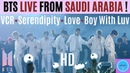 (BTS - 방탄소년단) - VCR SERENDIPITY LOVE BOY WITH LUV! LIVE From RIYADH, SAUDI ARABIA in HD! 10.11.19!