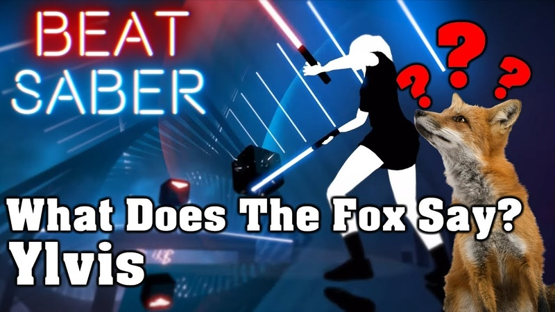 Beat Saber - What Does The Fox Say? - Ylvis (custom song) | FC
