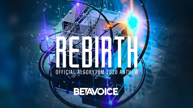 Betavoice - Rebirth (Official Algorythm 2020 Anthem) (Official Audio)
