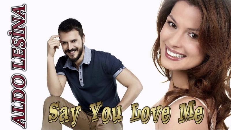 Aldo Lesina - Say You Love Me ( 2019 ) İtalo Disco