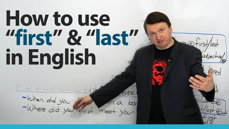 """How to use """"first"""" and """"last"""" in English sentences"""
