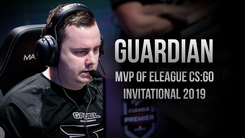 GuardiaN HLTV MVP by betway of ELEAGUE CS GO Invitational 2019