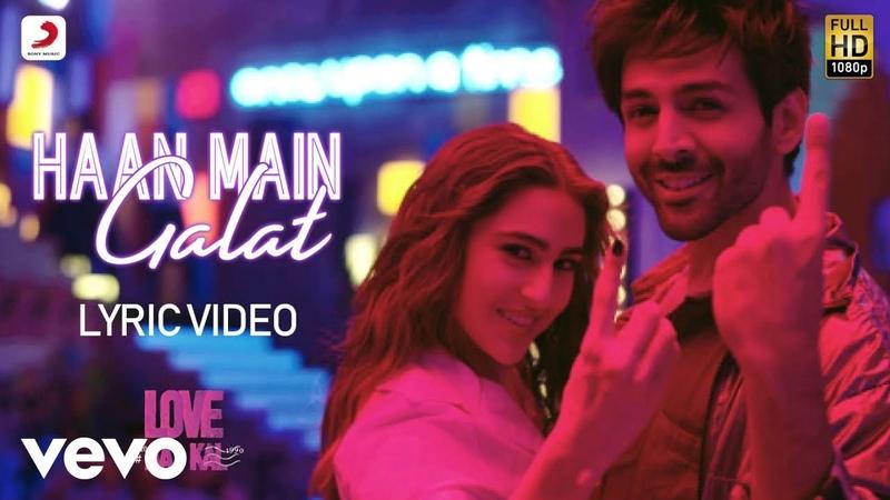Haan Main Galat Lyric Video Love Aaj Kal Arijit Singh Kartik Sara Arushi Pritam