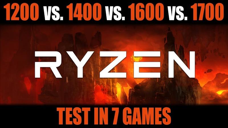 RYZEN 1200 vs 1400 vs 1600 vs 1700 (Test in 7 Games stock|OC)