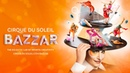 NEW Touring SHOW! Cirque du Soleil BAZZAR is Premiering in India | See Rehearsals Interviews