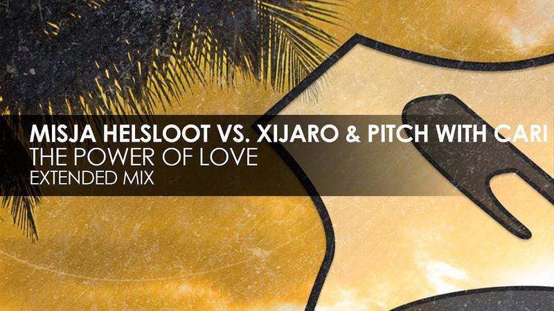 Misja Helsloot vs XiJaro Pitch with Cari The Power Of Love Teaser