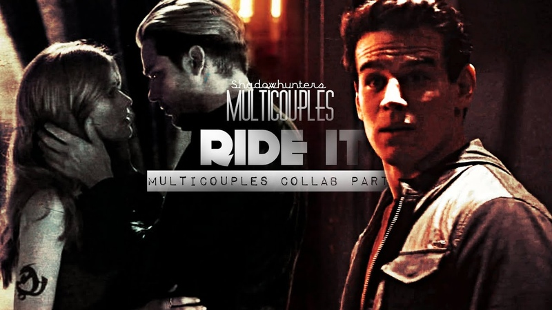 Multicouples || Ride İt - [ Collab Part 9 For MoviePineapple] - Shadowhunters | Clace Sizzy