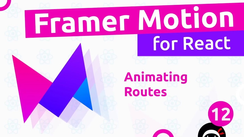 Framer Motion for React 12 Animating Routes