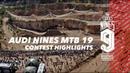 Contest Highlights - Audi Nines MTB 19