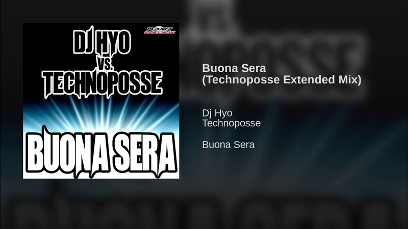 Buona Sera (Technoposse Extended Mix)