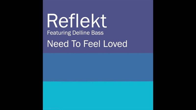 Reflekt Feat Delline Bass Need To Feel Loved Thrillseekers Remix