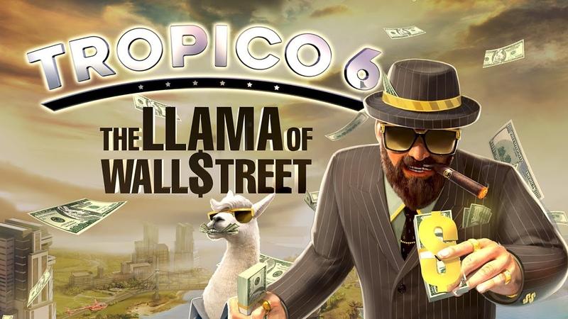 Tropico 6 DLC: The Llama of Wallstreet Trailer (US)