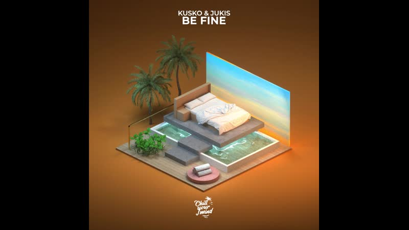 Kusko Jukis Be Fine OUT NOW