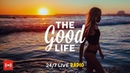 The Good Life Radio•24 7 Live Radio Best Relax House Chillout Study Running Gym Happy Music