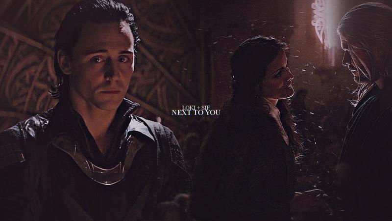 Loki sif [ft. thor] || next to you