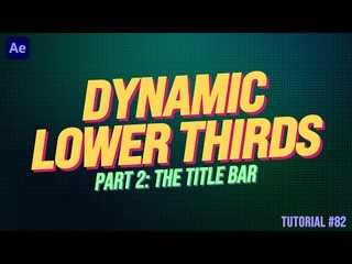 Dynamic Lower Third part 2: Title Bar - Adobe After Effects Tutorial