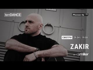Tizer tenDANCE show выпуск #67 w/ DJ ZAKIR @ Pioneer DJ TV