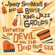 Jimmy Skidmore and Bertie King Jazz Groups - Between the Devil and the Deep Blue Sea