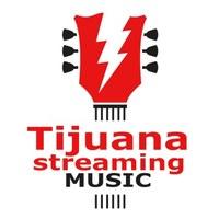 Tijuana Streaming-Music