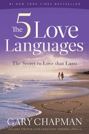 The Five Love Languages How to Express Heartfelt Commitment to Your Mate by Gary Chapman