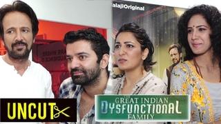Uncut- The Great Indian Dysfunctional Family | Barun Sobti,Kay Kay Menon