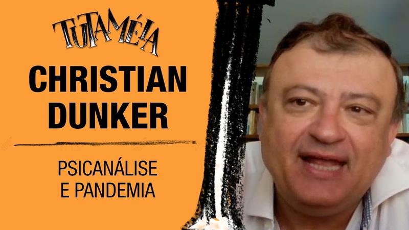 Tutaméia entrevista Christian Dunker