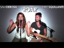 Katy Perry ROAR live cover by @SamDeRosaMusic and @MikeSquillante @PerezHilton entry