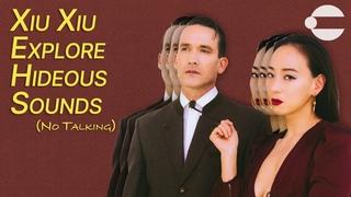 Xiu Xiu Explore Hideous Sound Design (No Talking)