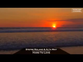 Stefre Roland  Alta May - Hard To Love (Original M