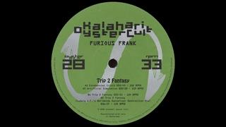 Furious Frank - Trip 2 Fantasy (Ludwig A.F.'s Worldwide Floor Destruction Mix)