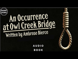 Short Story An Occurrence at Owl Creek Bridge by Ambrose Bierce Fiction AudioBook