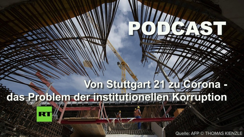 Von Stuttgart 21 zu Corona das Problem der institutionellen Korruption