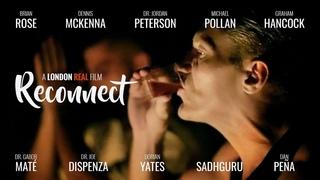 RECONNECT - THE MOVIE: Featuring Dennis McKenna, Jordan Peterson, Dorian Yates & More
