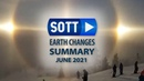 SOTT Earth Changes Summary - June 2021 Extreme Weather, Planetary Upheaval, Meteor Fireballs